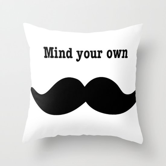 Your Mustache  Throw Pillow