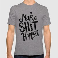Make Shit Happen Mens Fitted Tee Tri-Grey SMALL