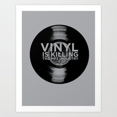 Vinyl is Killing the MP3 Industry Art Print