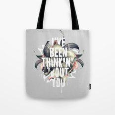 I've Been Thinkin' 'bout… Tote Bag