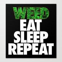 Weed Eat Sleep Repeat Canvas Print