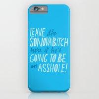 Leave the Sonovabitch iPhone 6 Slim Case