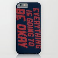 Everything Is Going To B… iPhone 6 Slim Case