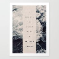 A Smooth Sea Never Made … Art Print