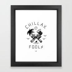 Chillax Fools Framed Art Print