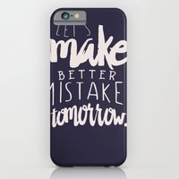 Let's make better mistakes tomorrow - motivation - quote - happiness - inspiration -  iPhone 6 Slim Case