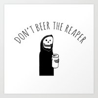 Don't Beer the Reaper (Chill the Hell Out Version) Art Print