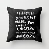Always Be Yourself. Unle… Throw Pillow