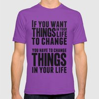 If you want things in your life to change Mens Fitted Tee Ultraviolet SMALL