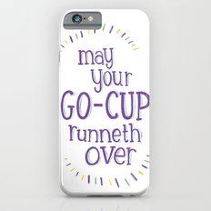 Go-Cup (type only) iPhone 6 Slim Case