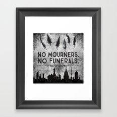 Six of Crows - No Mourners. No Funerals Framed Art Print