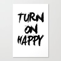 Turn on happy Canvas Print