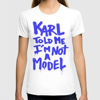 Karl told me // Summer 2014 edition // Womens Fitted Tee White SMALL