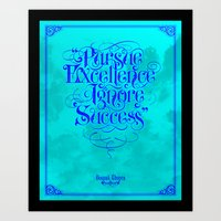 Pursue Excellence Ignore Success Art Print