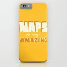 Naps are Pretty Amazing Slim Case iPhone 6s