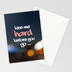 KISS ME HARD BEFORE YOU GO Stationery Cards