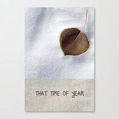 That Time of Year Canvas Print