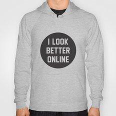 I Look Better Online Hoody