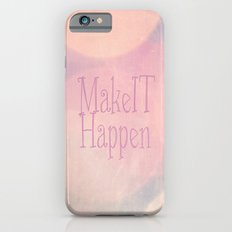 Make It Happen Slim Case iPhone 6s