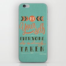 Be yourself everyone else is already taken iPhone & iPod Skin