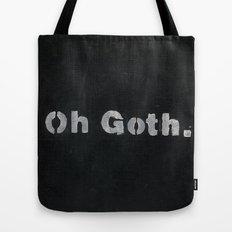 Oh goth. Tote Bag