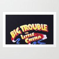 Big Trouble In Little Ch… Art Print