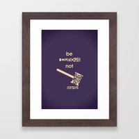 Be curious not judgmental - Motivational print Framed Art Print