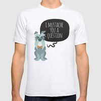 Schnauzer Mustache You A… Mens Fitted Tee Ash Grey SMALL