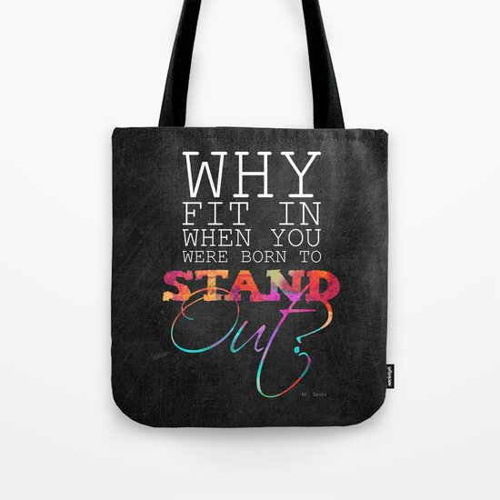 Why fit in when you were born to stand out? Tote Bag
