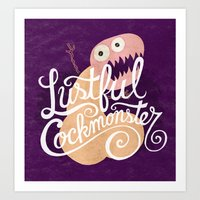 Lustful Cockmonster Art Print