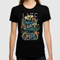 Life Is Damn Good Womens Fitted Tee Black SMALL