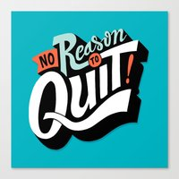 No Reason To Quit Canvas Print