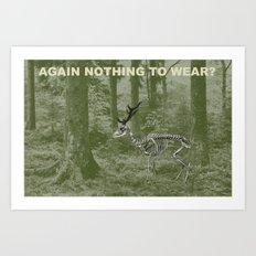 nothing to wear? Art Print