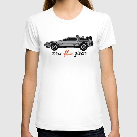 Zero Flux Given. T-shirt