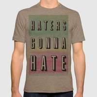Haters Gonna Hate Mens Fitted Tee Tri-Coffee SMALL