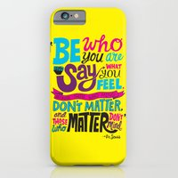iPhone & iPod Case featuring Be Who You Are... by Chris Piascik