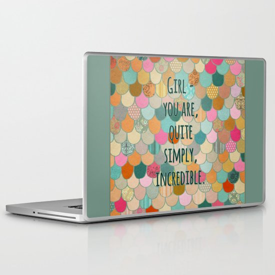 Don't forget, girl - you are, quite simply, incredible. Laptop & iPad Skin