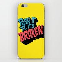 Push it 'til it's Broken iPhone & iPod Skin