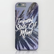 Tropical State Of Mind iPhone 6 Slim Case