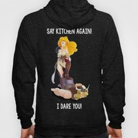 Say Kitchen Again, I Dar… Hoody