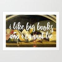 I Like Big Books And I Cannot Lie Art Print