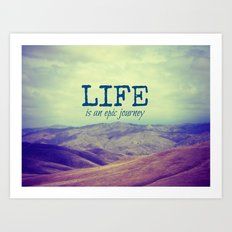 Life Is an Epic Journey Art Print