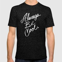 Always Be Cool Mens Fitted Tee Tri-Black SMALL