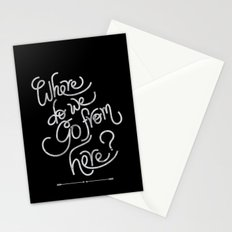 where do we go from here Stationery Cards