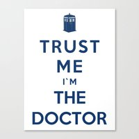 Trust Me I`m The Doctor Canvas Print