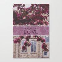no regrets, just love Canvas Print