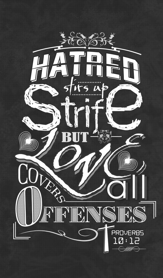 Hatred Stirs Up Strife But Love Convers All Offenses Art Print