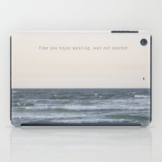 Time you enjoy wasting, was not wasted. iPad Case