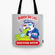 Rubbish Bin Lads: Doctor Spew Tote Bag