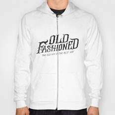OLD FASHIONED Hoody